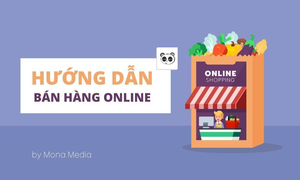 Hướng dẫn bán hàng online hiệu quả - tổng hợp các kênh